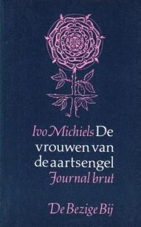 De vrouwen van de aartsengel - Ivo Michiels