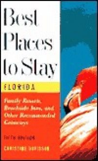 Best Places to Stay in Florida: Fifth Edition - Christine Davidson