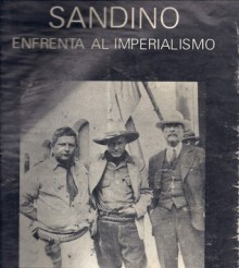 Sandino enfrenta al imperialismo - Gobierno de Nicaragua