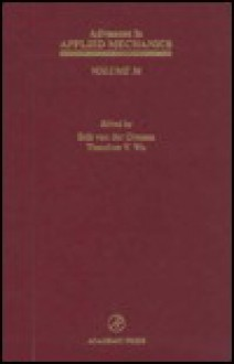 Advances in Applied Mechanics, Volume 36 - Erik van der Giessen, Theodore Y. Wu