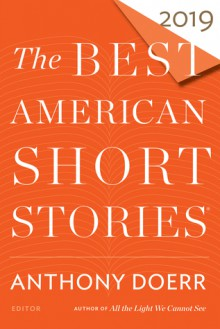 The Best American Short Stories 2019 - Anthony Doerr