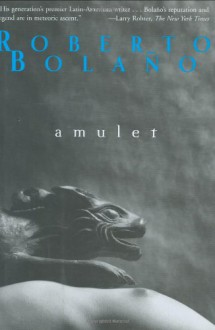 Amulet - Roberto Bolaño, Chris Andrews
