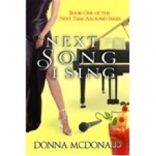 Next Song I Sing (Next Time Around #1) - Donna McDonald