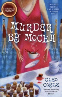 Murder by Mocha - Cleo Coyle