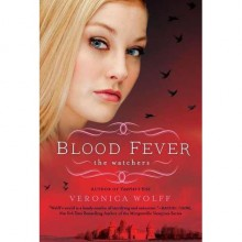 Blood Fever (The Watchers, #3) - Veronica Wolff