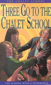 Three Go to the Chalet School - Elinor M. Brent-Dyer