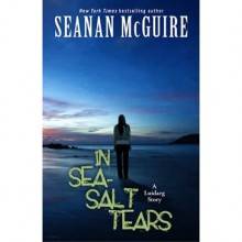 In Sea-Salt Tears (October Daye, #5.1) - Seanan McGuire