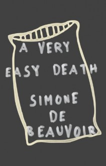 A Very Easy Death - Simone de Beauvoir, Patrick O'Brian