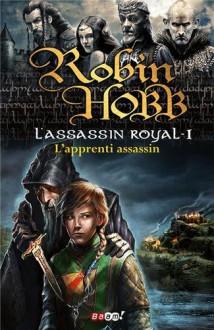 L'apprenti assassin (L'assassin royal, #1) - Robin Hobb