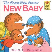 The Berenstain Bears' New Baby - Stan Berenstain, Jan Berenstain