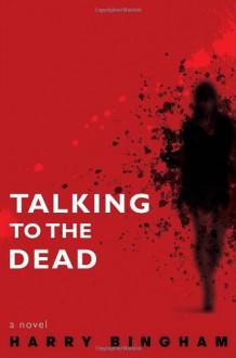 Talking to the Dead - Harry Bingham