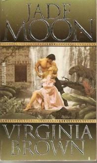 Jade Moon - Virginia Brown