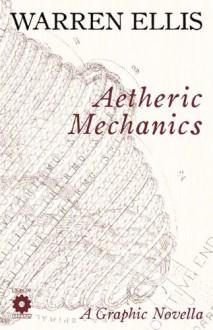 Aetheric Mechanics - Warren Ellis, Gianluca Pagliarani