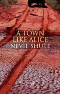 A Town Like Alice - Nevil Shute