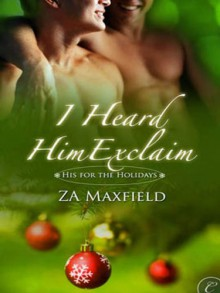 I Heard Him Exclaim - Z.A. Maxfield