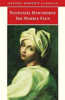 The Marble Faun (Oxford World's Classics) - Nathaniel Hawthorne, Susan Manning