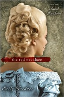 The Red Necklace - Sally Gardner
