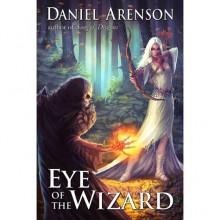 Eye of the Wizard (Misfit Heroes #1) - Daniel Arenson