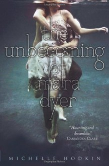 The Unbecoming of Mara Dyer - Michelle Hodkin