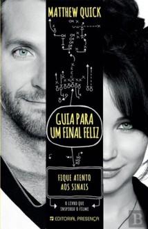 Guia para Um Final Feliz - Matthew Quick, António Infante, Miguel Romeira