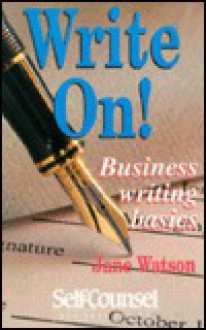 Write On!: Business Writing Basics - Jane Watson