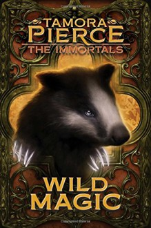 Wild Magic (The Immortals) - Tamora Pierce