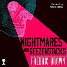 Nightmares and Geezenstacks - Matt Godfrey,Valancourt Books,Fredric Brown
