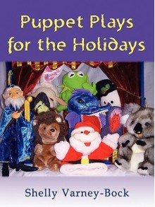 Puppet Plays for the Holidays - Shelly Varney-Bock