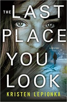 The Last Place You Look - Kristen Lepionka