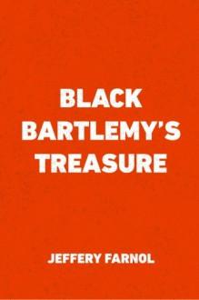 Black Bartlemy's Treasure - Jeffery Farnol