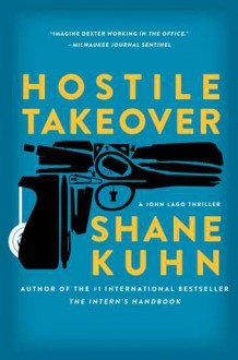 Hostile Takeover - Shane Kuhn