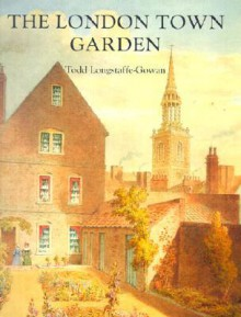 The London Square: Gardens In The Midst Of Town - Todd Longstaffe-Gowan, Paul Mellon Centre for Studies in Britis