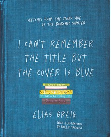 I Can't Remember the Title But the Cover is Blue - Elias Greig
