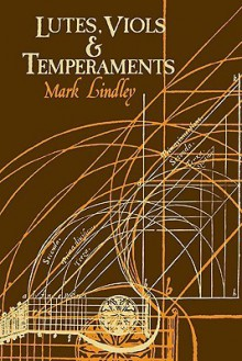 Lutes, Viols, Temperaments - Mark Lindley, Cody Lindley