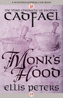 Monk's Hood (The Chronicles of Brother Cadfael) - Ellis Peters