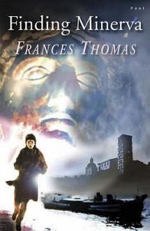 Finding Minerva - Frances Thomas