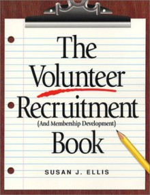 The Volunteer Recruitment Book: (And Membership Development) - Susan J. Ellis