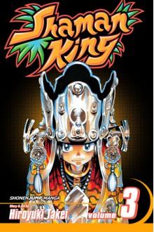 Shaman King, Vol. 3: The Lizard Man - Hiroyuki Takei