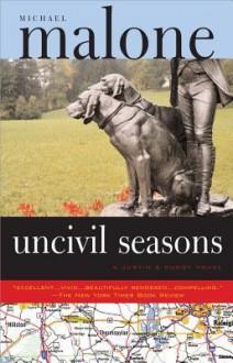 Uncivil Seasons - Michael Malone