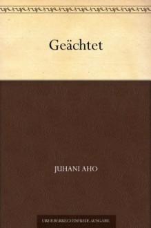 Geächtet (German Edition) - Juhani Aho