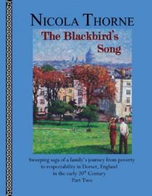 The Blackbird's Song (Part 2 of the Broken Bough Saga) - Nicola Thorne