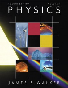 Physics with MasteringPhysics, Volume 1 (4th Edition) - James S. Walker