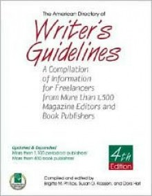 The American Directory of Writer's Guidelines: A Compilation of Information for Freelancers from More Than 1,500 Magazine Editors and Book Publishers - Brigitte M. Phillips
