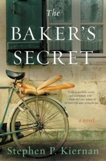 The Baker's Secret: A Novel - Stephen P. Kiernan
