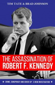 The Assassination of Robert F. Kennedy: Crime, Conspiracy and Cover-Up - A New Investigation - ReShonda Tate Billingsley