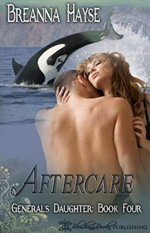 Aftercare (The General's Daughter Book 4) - Breanna Hayse, Blushing Books