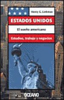 Estados Unidos: El Sueno Americano - Henry G. Liebman
