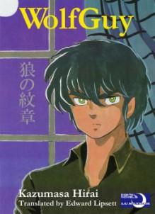 WolfGuy - Kazumasa Hirai, Edward Lipsett