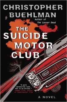 The Suicide Motor Club - Christopher Buehlman