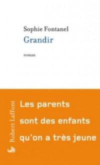 Grandir - Sophie Fontanel